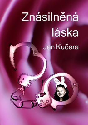 """Jan Kučera: Znásilněná láska. Pokud si chcete e-knihu vypůjčit, klikněte na název města, ve kterém se nachází vaše knihovna, v sekci """"Vyhledat e-knihu v knihovně""""."""