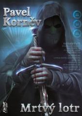 Pavel Korněv: Mrtvý lotr. Klikněte pro více informací.