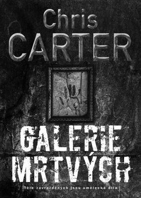 """Chris Carter: Galerie mrtvých. Pokud si chcete e-knihu vypůjčit, klikněte na název města, ve kterém se nachází vaše knihovna, v sekci """"Vyhledat e-knihu v knihovně""""."""