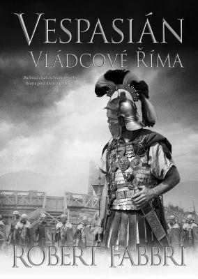 """Robert Fabbri: Vespasián: Vládcové Říma. Pokud si chcete e-knihu vypůjčit, klikněte na název města, ve kterém se nachází vaše knihovna, v sekci """"Vyhledat e-knihu v knihovně""""."""