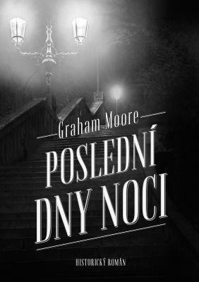 """Graham Moore: Poslední dny noci. Pokud si chcete e-knihu vypůjčit, klikněte na název města, ve kterém se nachází vaše knihovna, v sekci """"Vyhledat e-knihu v knihovně""""."""