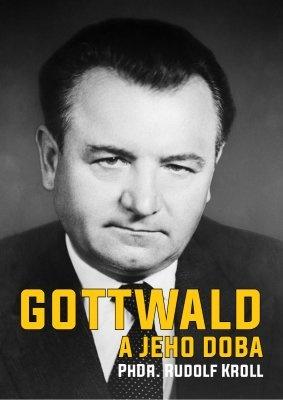 """Rudolf Kroll: Gottwald a jeho doba. Pokud si chcete e-knihu vypůjčit, klikněte na název města, ve kterém se nachází vaše knihovna, v sekci """"Vyhledat e-knihu v knihovně""""."""