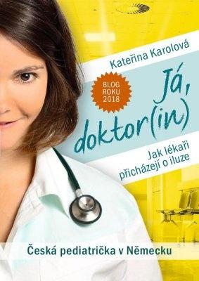 """Kateřina Karolová: Já, doktor(in). Pokud si chcete e-knihu vypůjčit, klikněte na název města, ve kterém se nachází vaše knihovna, v sekci """"Vyhledat e-knihu v knihovně""""."""