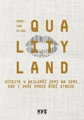 Marc-Uwe Kling: QualityLand. Klikněte pro více informací.