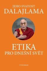Jeho Svatost dalajlama: Etika pro dnešní svět. Klikněte pro více informací.