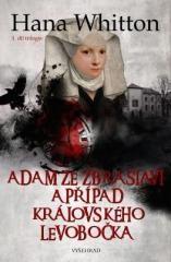 Hana Whitton: Adam ze Zbraslavi a případ královského levobočka. Klikněte pro více informací.