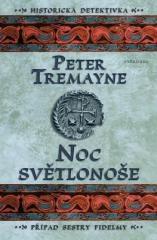 Peter Tremayne: Noc světlonoše. Klikněte pro více informací.