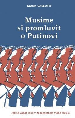 """Mark Galeotti: Musíme si promluvit o Putinovi. Pokud si chcete e-knihu vypůjčit, klikněte na název města, ve kterém se nachází vaše knihovna, v sekci """"Vyhledat e-knihu v knihovně""""."""