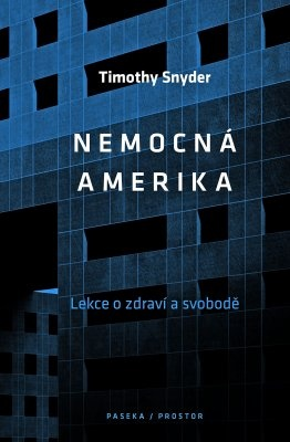 """Timothy Snyder: Nemocná Amerika. Pokud si chcete e-knihu vypůjčit, klikněte na název města, ve kterém se nachází vaše knihovna, v sekci """"Vyhledat e-knihu v knihovně""""."""