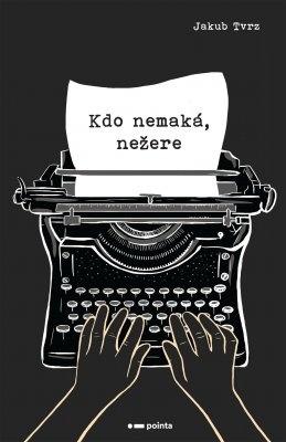 """Jakub Tvrz: Kdo nemaká, nežere. Pokud si chcete e-knihu vypůjčit, klikněte na název města, ve kterém se nachází vaše knihovna, v sekci """"Vyhledat e-knihu v knihovně""""."""