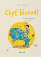 Jitka Holasová: Chyť bizona!. Klikněte pro více informací.