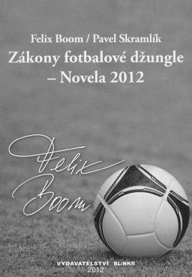 """Felix Boom: Zákony fotbalové džungle. Pokud si chcete e-knihu vypůjčit, klikněte na název města, ve kterém se nachází vaše knihovna, v sekci """"Vyhledat e-knihu v knihovně""""."""