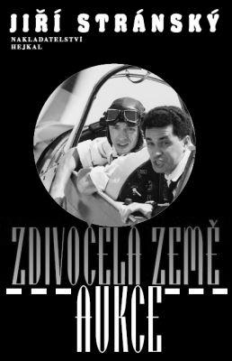 """Jiří Stránský: Zdivočelá země. Aukce. Pokud si chcete e-knihu vypůjčit, klikněte na název města, ve kterém se nachází vaše knihovna, v sekci """"Vyhledat e-knihu v knihovně""""."""