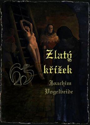 """Joachim Vogelweide: Zlatý křížek. Pokud si chcete e-knihu vypůjčit, klikněte na název města, ve kterém se nachází vaše knihovna, v sekci """"Vyhledat e-knihu v knihovně""""."""
