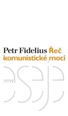"""Petr Fidelius: Řeč komunistické moci. Pokud si chcete e-knihu vypůjčit, klikněte na název města, ve kterém se nachází vaše knihovna, v sekci """"Vyhledat e-knihu v knihovně""""."""