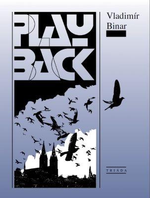 """Vladimír Binar: Playback. Pokud si chcete e-knihu vypůjčit, klikněte na název města, ve kterém se nachází vaše knihovna, v sekci """"Vyhledat e-knihu v knihovně""""."""