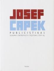 Josef Čapek: Publicistika 1. Klikněte pro více informací.
