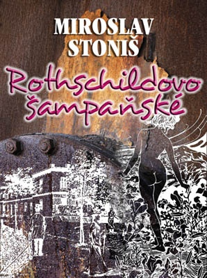 """Miroslav Stoniš: Rothschildovo šampaňské. Pokud si chcete e-knihu vypůjčit, klikněte na název města, ve kterém se nachází vaše knihovna, v sekci """"Vyhledat e-knihu v knihovně""""."""