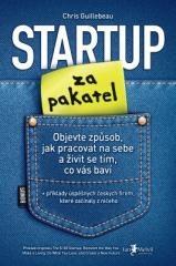 Chris Guillebeau: Startup za pakatel. Klikněte pro více informací.
