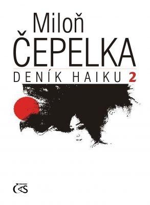 """Miloň Čepelka: Deník haiku 2. Pokud si chcete e-knihu vypůjčit, klikněte na název města, ve kterém se nachází vaše knihovna, v sekci """"Vyhledat e-knihu v knihovně""""."""