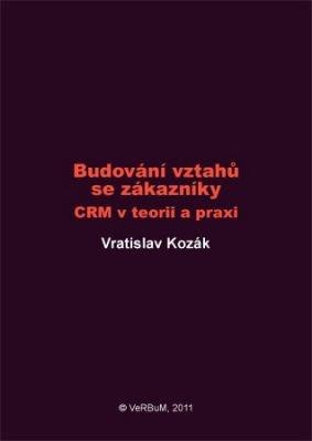 """Vratislav Kozák: Budování vztahů se zákazníky. Pokud si chcete e-knihu vypůjčit, klikněte na název města, ve kterém se nachází vaše knihovna, v sekci """"Vyhledat e-knihu v knihovně""""."""