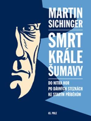 """Martin Sichinger: Smrt Krále Šumavy. Pokud si chcete e-knihu vypůjčit, klikněte na název města, ve kterém se nachází vaše knihovna, v sekci """"Vyhledat e-knihu v knihovně""""."""