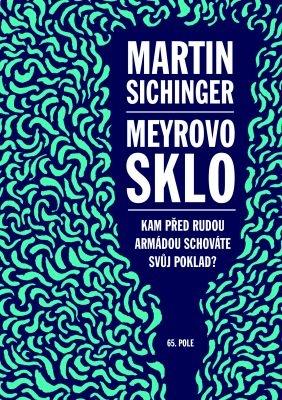 """Martin Sichinger: Meyrovo sklo. Pokud si chcete e-knihu vypůjčit, klikněte na název města, ve kterém se nachází vaše knihovna, v sekci """"Vyhledat e-knihu v knihovně""""."""