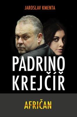 """Jaroslav Kmenta: Padrino Krejčíř - Afričan. Pokud si chcete e-knihu vypůjčit, klikněte na název města, ve kterém se nachází vaše knihovna, v sekci """"Vyhledat e-knihu v knihovně""""."""
