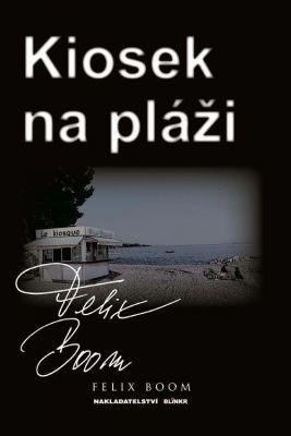 """Felix Boom: Kiosek na pláži. Pokud si chcete e-knihu vypůjčit, klikněte na název města, ve kterém se nachází vaše knihovna, v sekci """"Vyhledat e-knihu v knihovně""""."""