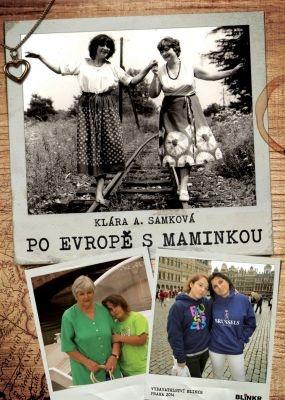 """Klára A. Samková: Po Evropě s maminkou. Pokud si chcete e-knihu vypůjčit, klikněte na název města, ve kterém se nachází vaše knihovna, v sekci """"Vyhledat e-knihu v knihovně""""."""