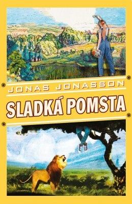 """Jonas Jonasson: Sladká pomsta. Pokud si chcete e-knihu vypůjčit, klikněte na název města, ve kterém se nachází vaše knihovna, v sekci """"Vyhledat e-knihu v knihovně""""."""