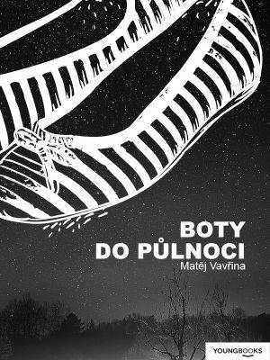 """Matěj Vavřina: Boty do půlnoci. Pokud si chcete e-knihu vypůjčit, klikněte na název města, ve kterém se nachází vaše knihovna, v sekci """"Vyhledat e-knihu v knihovně""""."""