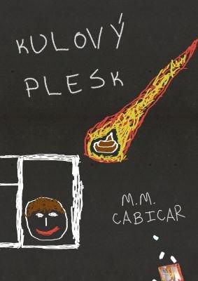 """M. M. Cabicar: Kulový plesk. Pokud si chcete e-knihu vypůjčit, klikněte na název města, ve kterém se nachází vaše knihovna, v sekci """"Vyhledat e-knihu v knihovně""""."""