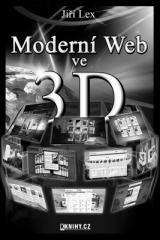 Jiří Lex: Moderní Web ve 3D. Klikněte pro více informací.