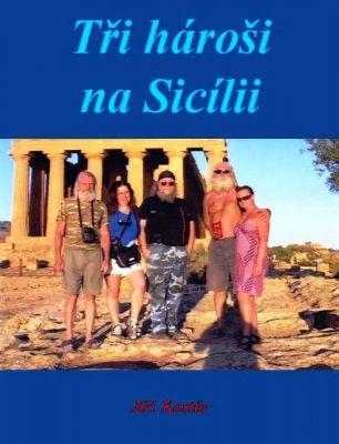 """Jiří Kostúr: Tři hároši na Sicílii. Pokud si chcete e-knihu vypůjčit, klikněte na název města, ve kterém se nachází vaše knihovna, v sekci """"Vyhledat e-knihu v knihovně""""."""