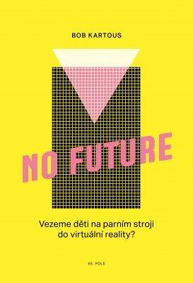 """Bob Kartous: No Future. Pokud si chcete e-knihu vypůjčit, klikněte na název města, ve kterém se nachází vaše knihovna, v sekci """"Vyhledat e-knihu v knihovně""""."""