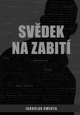 """Jaroslav Kmenta: Svědek na zabití. Pokud si chcete e-knihu vypůjčit, klikněte na název města, ve kterém se nachází vaše knihovna, v sekci """"Vyhledat e-knihu v knihovně""""."""