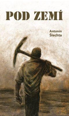 """Antonín Šlechta: Pod zemí. Pokud si chcete e-knihu vypůjčit, klikněte na název města, ve kterém se nachází vaše knihovna, v sekci """"Vyhledat e-knihu v knihovně""""."""