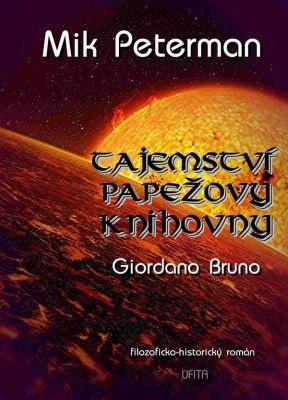 """Mik Peterman: Tajemství papežovy knihovny: Giordano Bruno. Pokud si chcete e-knihu vypůjčit, klikněte na název města, ve kterém se nachází vaše knihovna, v sekci """"Vyhledat e-knihu v knihovně""""."""
