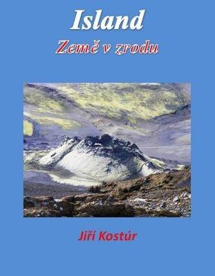 """Jiří Kostúr: Island: Země v zrodu. Pokud si chcete e-knihu vypůjčit, klikněte na název města, ve kterém se nachází vaše knihovna, v sekci """"Vyhledat e-knihu v knihovně""""."""