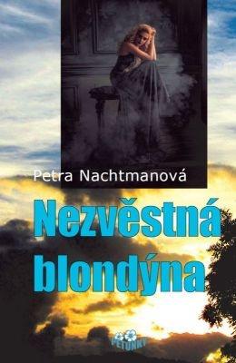 """Petra Nachtmanová: Nezvěstná blondýna. Pokud si chcete e-knihu vypůjčit, klikněte na název města, ve kterém se nachází vaše knihovna, v sekci """"Vyhledat e-knihu v knihovně""""."""