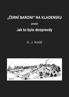 """A. J. Kolář: Černí baroni na Kladensku. Pokud si chcete e-knihu vypůjčit, klikněte na název města, ve kterém se nachází vaše knihovna, v sekci """"Vyhledat e-knihu v knihovně""""."""