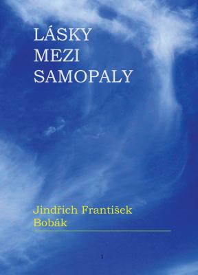 """Jindřich František Bobák: Lásky mezi samopaly. Pokud si chcete e-knihu vypůjčit, klikněte na název města, ve kterém se nachází vaše knihovna, v sekci """"Vyhledat e-knihu v knihovně""""."""