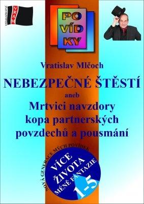 """Vratislav Mlčoch: Nebezpečné štěstí. Pokud si chcete e-knihu vypůjčit, klikněte na název města, ve kterém se nachází vaše knihovna, v sekci """"Vyhledat e-knihu v knihovně""""."""
