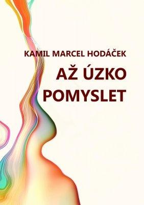 """Kamil Marcel Hodáček: Až úzko pomyslet. Pokud si chcete e-knihu vypůjčit, klikněte na název města, ve kterém se nachází vaše knihovna, v sekci """"Vyhledat e-knihu v knihovně""""."""