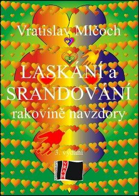 """Vratislav Mlčoch: Laskání a srandování. Pokud si chcete e-knihu vypůjčit, klikněte na název města, ve kterém se nachází vaše knihovna, v sekci """"Vyhledat e-knihu v knihovně""""."""