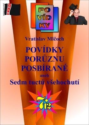 """Vratislav Mlčoch: Povídky porůznu posbírané. Pokud si chcete e-knihu vypůjčit, klikněte na název města, ve kterém se nachází vaše knihovna, v sekci """"Vyhledat e-knihu v knihovně""""."""