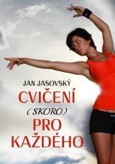 Jan Jasovský: Cvičení (skoro) pro každého. Klikněte pro více informací.