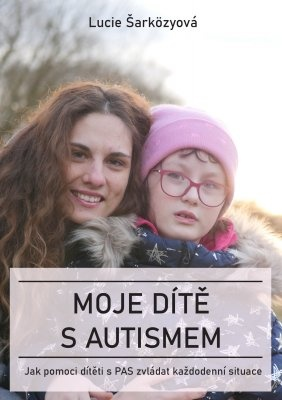 """Lucie Šarközyová: Moje dítě s autismem. Pokud si chcete e-knihu vypůjčit, klikněte na název města, ve kterém se nachází vaše knihovna, v sekci """"Vyhledat e-knihu v knihovně""""."""