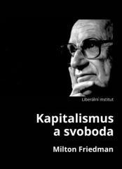 Milton Friedman: Kapitalismus a svoboda. Klikněte pro více informací.